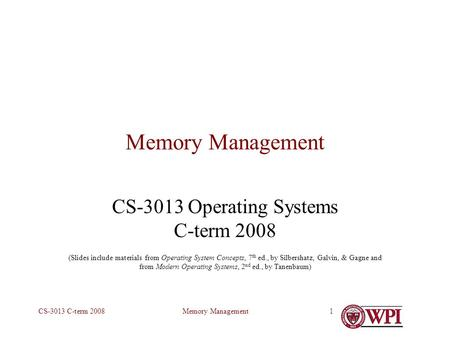 Memory ManagementCS-3013 C-term 20081 Memory Management CS-3013 Operating Systems C-term 2008 (Slides include materials from Operating System Concepts,