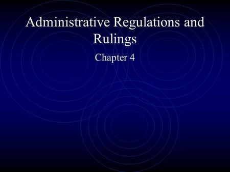 Administrative Regulations and Rulings Chapter 4.