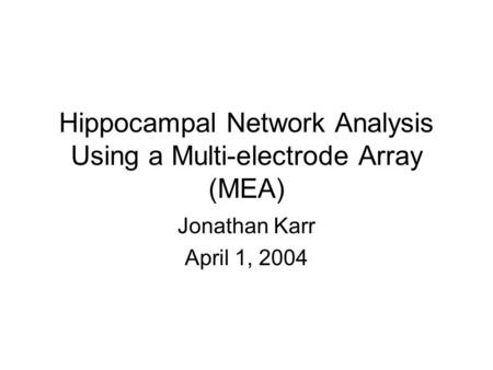 Hippocampal Network Analysis Using a Multi-electrode Array (MEA)