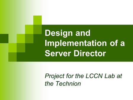 Design and Implementation of a Server Director Project for the LCCN Lab at the Technion.