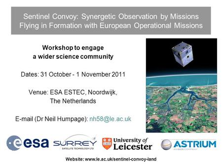 Sentinel Convoy: Synergetic Observation by Missions Flying in Formation with European Operational Missions Workshop to engage a wider science community.