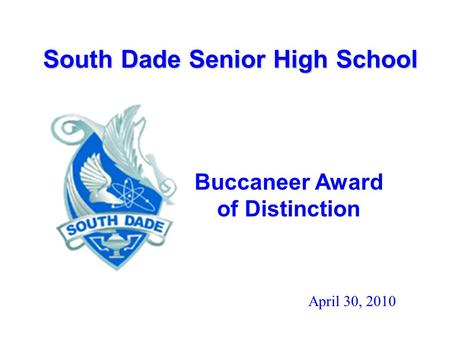 Buccaneer Award of Distinction April 30, 2010 South Dade Senior High School.