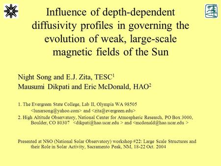 Influence of depth-dependent diffusivity profiles in governing the evolution of weak, large-scale magnetic fields of the Sun Night Song and E.J. Zita,
