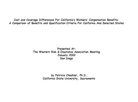Cost and Coverage Differences For California's Workers' Compensation Benefits: A Comparison of Benefits and Qualification Criteria For California And Selected.