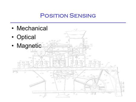 Position Sensing Mechanical Optical Magnetic. Mechanical Sensing - Microswitch.