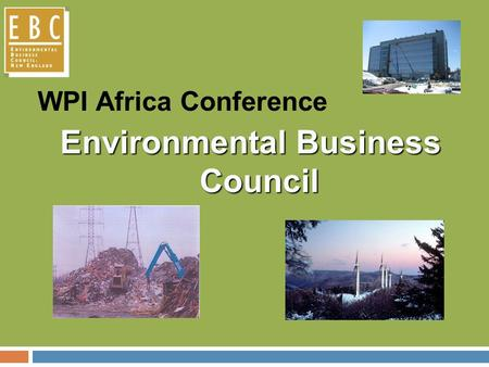 WPI Africa Conference Environmental Business Council.