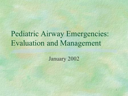 Pediatric Airway Emergencies: Evaluation and Management