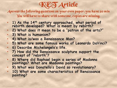 KET Article Answer the following questions on your own paper; you have 20 min You will have to share with someone, copies are missing. 1) As the 14 th.
