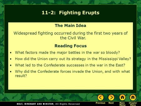 11-2: Fighting Erupts The Main Idea Widespread fighting occurred during the first two years of the Civil War. Reading Focus What factors made the major.