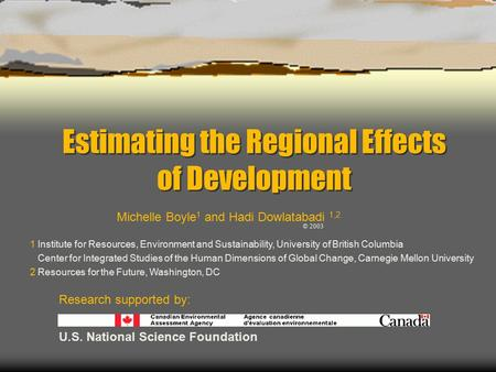 Estimating the Regional Effects of Development 1 Institute for Resources, Environment and Sustainability, University of British Columbia Center for Integrated.