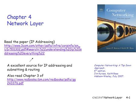 CSCI 547 Network Layer4-1 Chapter 4 Network Layer Read the paper (<strong>IP</strong> Addressing) US/501302.pdf#search=%22understanding%20ip%20a.