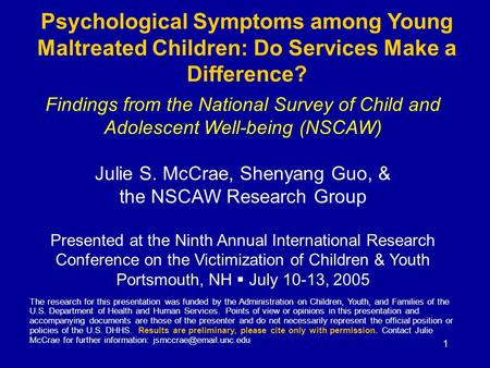 1 Psychological Symptoms among Young Maltreated Children: Do Services Make a Difference? The research for this presentation was funded by the Administration.