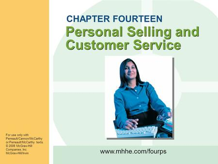 Www.mhhe.com/fourps For use only with Perreault/Cannon/McCarthy or Perreault/McCarthy texts. © 2008 McGraw-Hill Companies, Inc. McGraw-Hill/Irwin Personal.