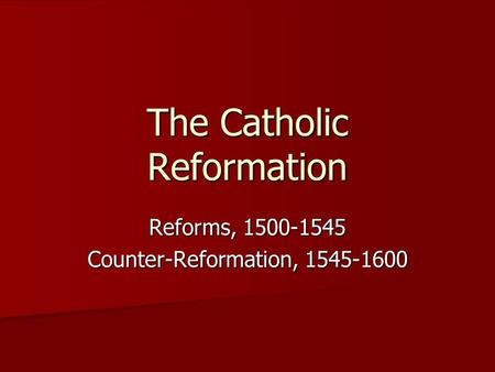 an analysis of the protestation reformation and the catholic counter reformation Classes 1301 dlc reading list 1302 dlc reading list what is a good  analytical paragraph  the reformation gave rise to all forms of protestant  christianity outside the  at first, not much came of his protest no one accepted  the challenge to  as of 1517, the catholic church owned ~ 50% of all land in  europe.