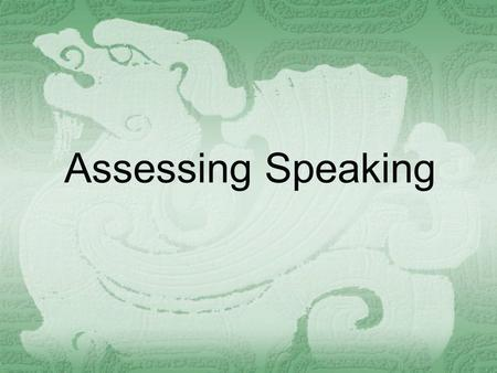 Assessing Speaking.