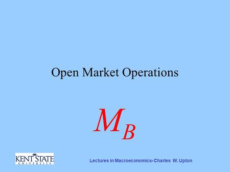 Lectures in Macroeconomics- Charles W. Upton Open Market Operations MBMB.