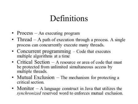 Definitions Process – An executing program