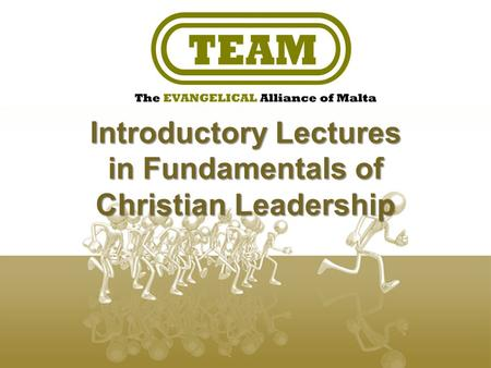 Introductory Lectures in Fundamentals of Christian Leadership.