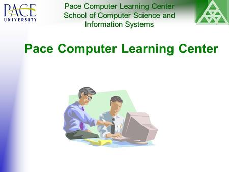 Pace Computer Learning Center. Computer Learning Center Established in 1984 to meet the technical training needs of businesses in the tri-state area Profit.