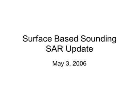 Surface Based Sounding SAR Update May 3, 2006. PRISM SAR Radar system installed on Tucker Sno-Cat at Summit, Greenland.