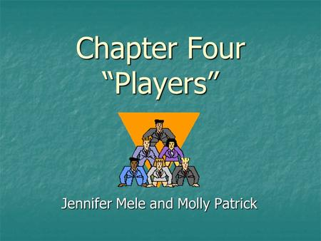 "Chapter Four ""Players"" Jennifer Mele and Molly Patrick."
