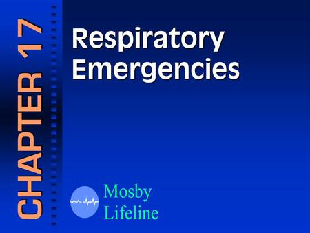 Respiratory Emergencies CHAPTER 17. Anyone who has experienced respiratory difficulty knows that the inability to breathe is TERRIFYING!