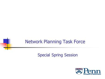 Network Planning Task Force Special Spring Session.