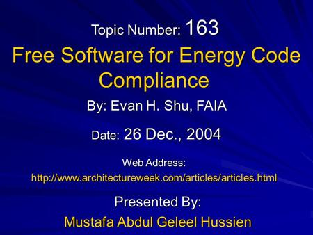 Free Software for Energy Code Compliance Free Software for Energy Code Compliance Presented By: Mustafa Abdul Geleel Hussien By: Evan H. Shu, FAIA Web.