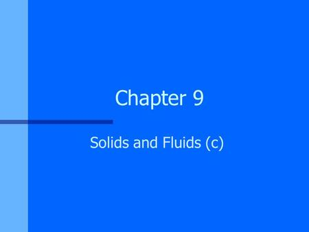 Chapter 9 Solids and Fluids (c).