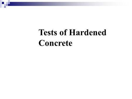 Tests of Hardened Concrete. Stress Balance for equilibrium  loads = external forces  internal forces = stress Axial tension.