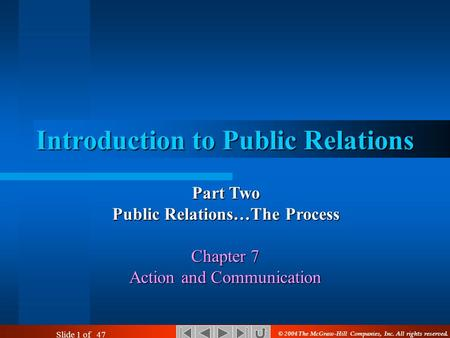 public relations process Chool public relations is an s investment the result is better edu- cational opportunities for students and the quality of the results depends on how much we put into the pr invest- ment the public relations textbooks call this investment the four-step pr process: research, planning, communication, and evaluation.