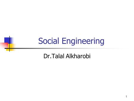 1 Social Engineering Dr.Talal Alkharobi. 2 Social Engineering - Definition Webster — management of human beings in accordance with their place and function.