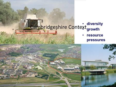 Growth diversity resource pressures Cambridgeshire Context.
