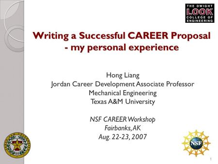 1 Writing a Successful CAREER Proposal - my personal experience Hong Liang Jordan Career Development Associate Professor Mechanical Engineering Texas A&M.