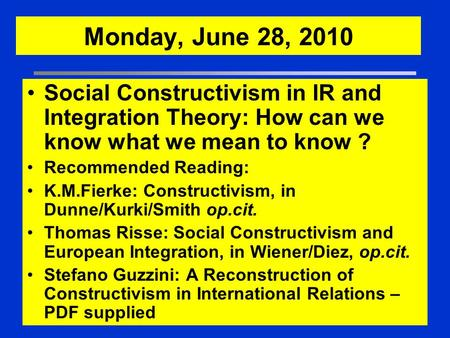 2 H i g h e r E d u c a t i o n © Oxford University Press, 2005. All rights reserved. Monday, June 28, 2010 Social Constructivism in IR and Integration.