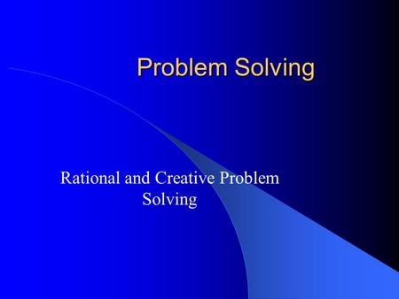 Rational and Creative Problem Solving