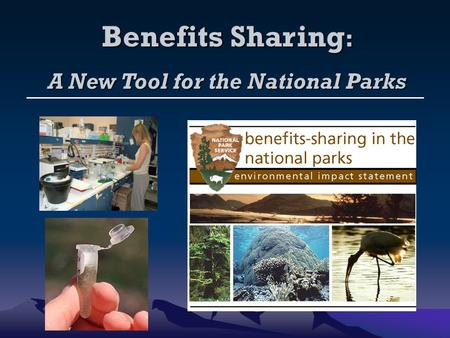 Benefits Sharing : A New Tool for the National Parks.