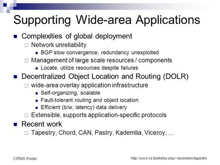 CITRIS Poster Supporting Wide-area Applications Complexities of global deployment  Network unreliability.