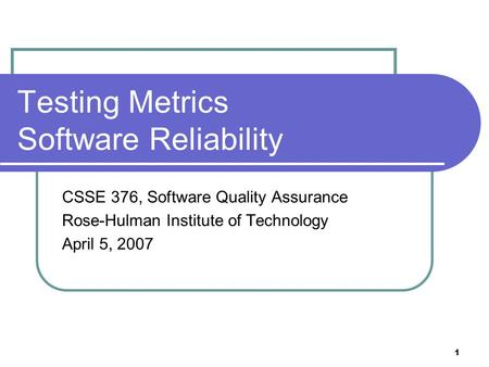 Testing Metrics Software Reliability