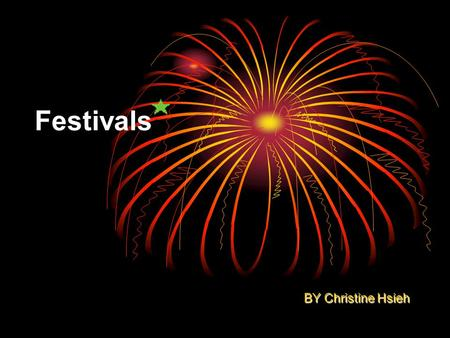Festivals BY Christine Hsieh. Outline Picture Identification Starting Questions Festivals in Taiwan & in the West Sample Conversation Vocabulary Useful.