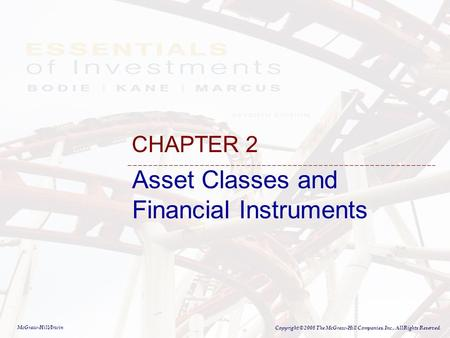 McGraw-Hill/Irwin Copyright © 2008 The McGraw-Hill Companies, Inc., All Rights Reserved. Asset Classes and Financial Instruments CHAPTER 2.