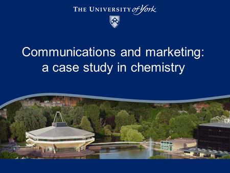 Communications and marketing: a case study in chemistry.