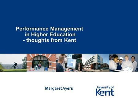 Performance Management in Higher Education - thoughts from Kent Margaret Ayers.