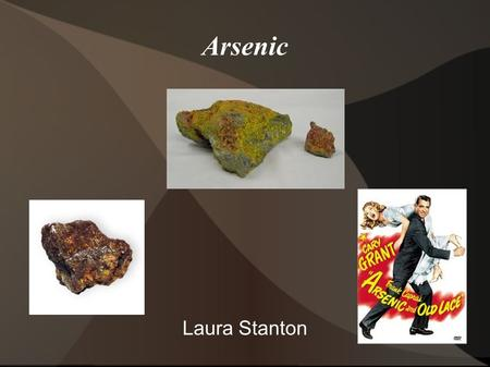 Arsenic Laura Stanton. Properties As –Atomic number: 33 –Relative Mass: 74.92 –Metalloid –Grey or Yellow or Black color Grey –Density: 5.73 grams per.