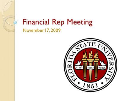 Financial Rep Meeting November17, 2009. Agenda Opening Remarks ……………………………………………………… 8:30 – 8:45 Ralph Alvarez Procure-to-Pay ……………………….……………………………………
