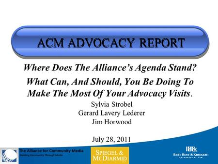 ACM ADVOCACY REPORT Where Does The Alliance's Agenda Stand? What Can, And Should, You Be Doing To Make The Most Of Your Advocacy Visits. Sylvia Strobel.