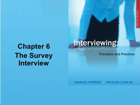 Chapter 6 The Survey Interview. © 2009 The McGraw-Hill Companies, Inc. All rights reserved. Chapter Summary Purpose and Research Structuring the Interview.