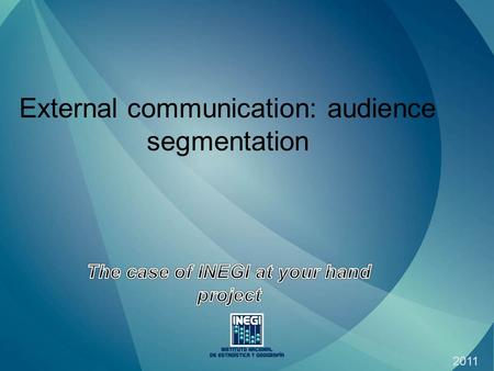 2011 External communication: audience segmentation.