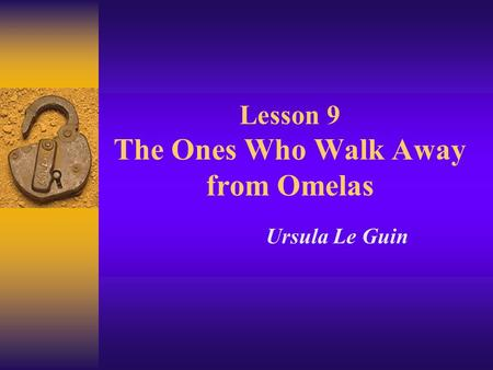 The Ones Who Walk Away from Omelas Themes