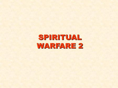 SPIRITUAL WARFARE 2. KNOW YOUR ENEMY WHERE DID SATAN COME FROM? Isaiah 14:12-15 READ NOTE: a) Created by God - cast out of heaven. b) Why? V13,14 MAKE.